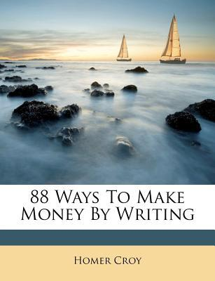 88 Ways to Make Money by Writing